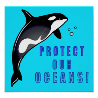 Orca: Protect Our Oceans! Posters