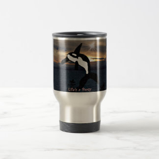 Orca whale life is a party stainless steel travel  travel mug
