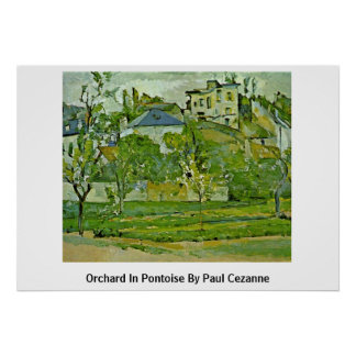 Orchard In Pontoise By Paul Cezanne Posters