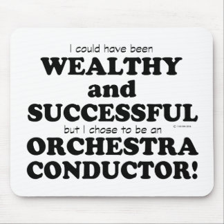 Orchestra Conductor Wealthy & Successful Mouse Pad