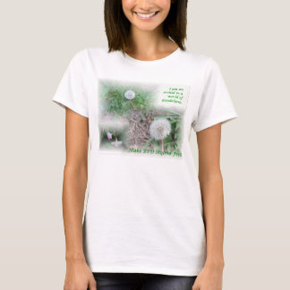 Orchid And Dandelion Quote T-Shirt