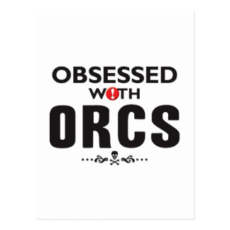 Orcs Obsessed Post Cards