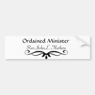 ORDAINED MINISTER GIFTS CAR BUMPER STICKER