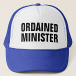 "ordained minister trucker hat<br><div class=""desc"">(whispers incantation) YOure married!</div>"