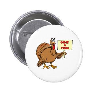 Orden divertida una acción de gracias Turquía de l Pin Redondo De 2 Pulgadas