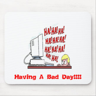 ¡Ordenador de risa, teniendo un mún día!!!! Alfombrilla De Ratones