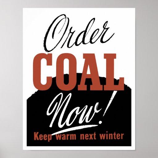 Order Coal Now! Keep Warm Next Winter Print