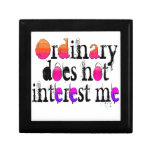 Ordinary does not interest me gift box