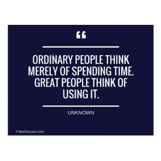 Ordinary People Think Merely of Spending Time Postcard