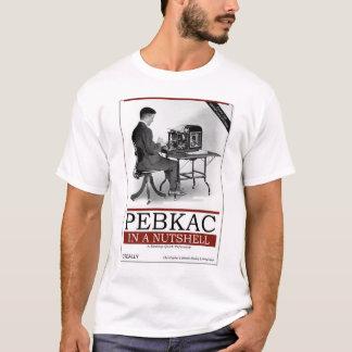 O'Really - PEBKAC In a Nutshell T-Shirt