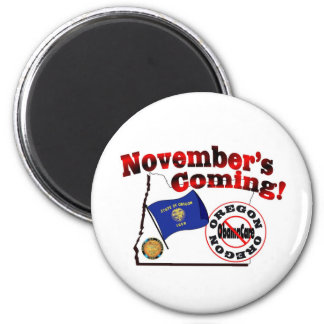 Oregon Anti ObamaCare – November's Coming! 2 Inch Round Magnet