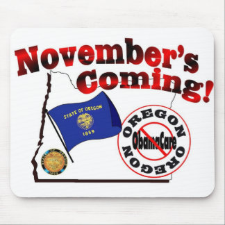 Oregon Anti ObamaCare – November's Coming! Mouse Pad
