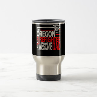 Oregon Firefighter Is An Awesome Dad Travel Mug