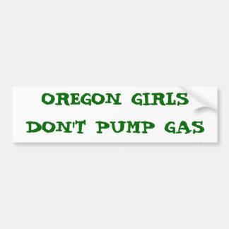OREGON GIRLS DON T PUMP GAS BUMPER STICKER