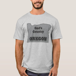 Oregon is GOD'S COUNTRY T-Shirt