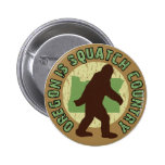 Oregon Is Squatch Country Button