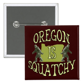 Oregon Is Squatchy Pinback Button