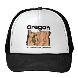 Oregon OR State Motto It s OR-EE-GUN you idiot Hat