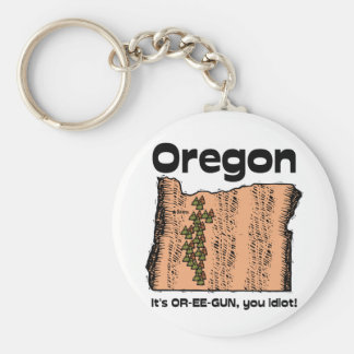 Oregon OR State Motto ~ It's OR-EE-GUN, you idiot! Basic Round Button Keychain