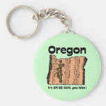 Oregon OR State Motto ~ It's OR-EE-GUN, you idiot! Keychain