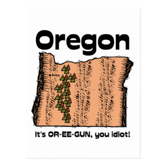 Oregon OR State Motto ~ It's OR-EE-GUN, you idiot! Postcard