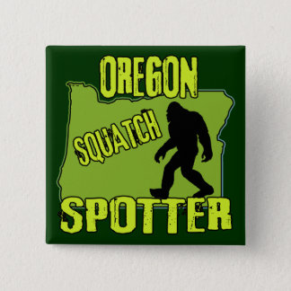 Oregon Squatch Spotter Pinback Button