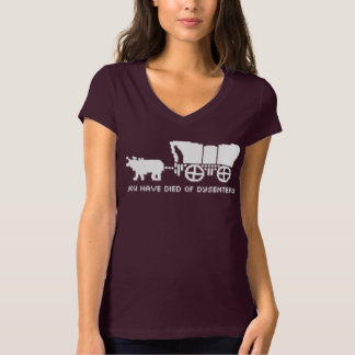 Oregon Trail - You Have Died of Dysentery Shirt