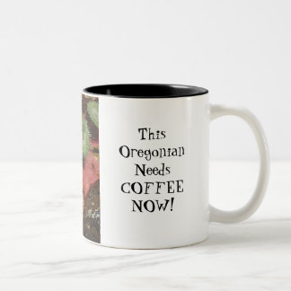 Oregonian Needs Coffee Mug