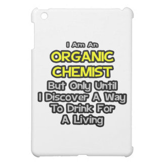 Organic Chemist .. Drink for a Living Cover For The iPad Mini