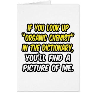Organic Chemist In Dictionary...My Picture Greeting Card