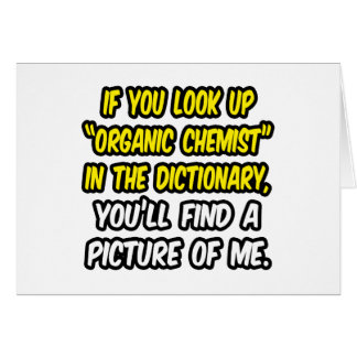Organic Chemist In Dictionary...My Picture Card