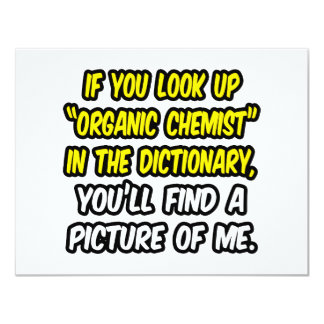 Organic Chemist In Dictionary...My Picture 4.25x5.5 Paper Invitation Card
