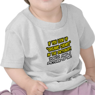 Organic Chemist In Dictionary...My Picture Tee Shirt