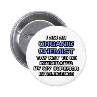 Organic Chemist Joke ... Superior Intelligence Pinback Buttons