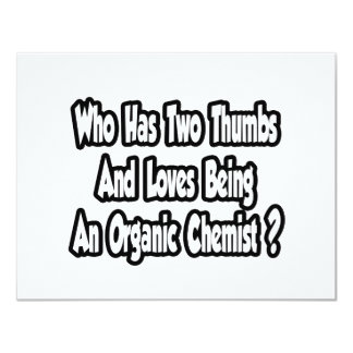 Organic Chemist Joke...Two Thumbs 4.25x5.5 Paper Invitation Card