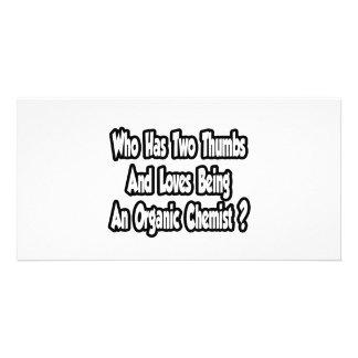 Organic Chemist Joke...Two Thumbs Photo Cards