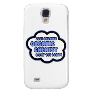 Organic Chemist .. Livin' The Dream Samsung Galaxy S4 Cases