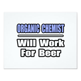 Organic Chemist...Will Work For Beer 4.25x5.5 Paper Invitation Card
