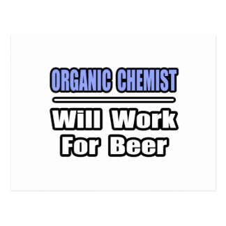 Organic Chemist...Will Work For Beer Postcard