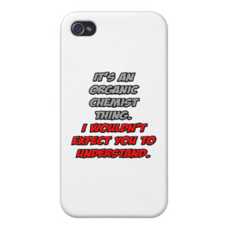 Organic Chemist .. You Wouldn't Understand Case For iPhone 4