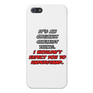 Organic Chemist .. You Wouldn't Understand Cover For iPhone 5