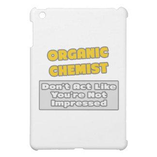 Organic Chemist .. You're Impressed iPad Mini Cover