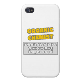 Organic Chemist .. You're Impressed iPhone 4 Covers
