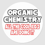 Organic Chemistry...Cool Kids Round Sticker