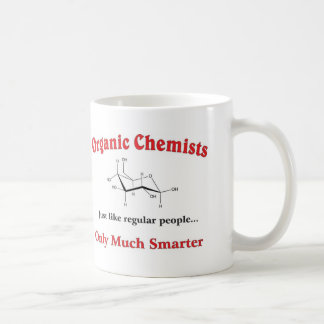 Organic Chemists just like regular people Coffee Mug