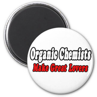 Organic Chemists Make Great Lovers 2 Inch Round Magnet