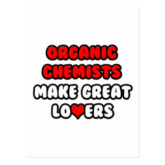 Organic Chemists Make Great Lovers Postcard