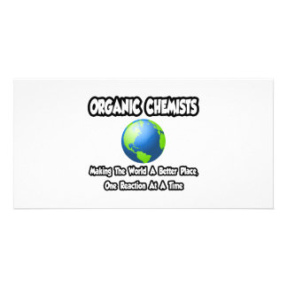 Organic Chemists...Making the World a Better Place Customized Photo Card