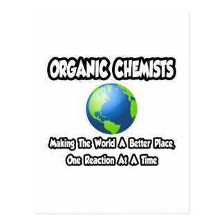Organic Chemists...Making the World a Better Place Postcard