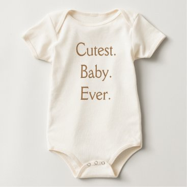 baby_cuteness Organic Cutest Baby Ever One Piece Tshirt